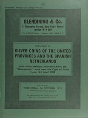 Catalogue of silver coins of the United Provinces and the Spanish Netherlands, with some artifacts recovered from the \Meeresteijn\, sunk near the Cape of Good Hope, 3rd April 1702 ... [Catalogued by H.A. Seaby & W.A. Seaby] ... [10/01/1975]