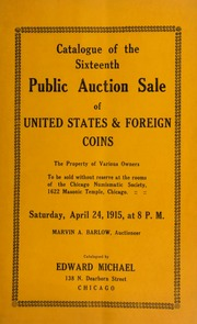 Catalogue of the sixteenth public auction sale of United States & foreign coins ... [04/24/1915]