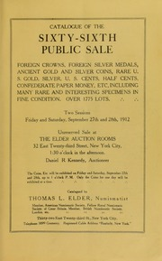Catalogue of the Sixty-Sixth Public Sale, Ancient Coins, Foreign Crowns, U.S. Gold, Foreign Silver Medals, U.S. Copper Coins, Etc.
