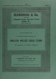 Catalogue of a small but choice collection of English milled gold coins, the property of a private collector ... [06/26/1963]