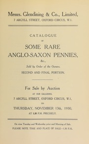 Catalogue of some rare Anglo-Saxon pennies, sold by order of the owners : second and final portion [11/13/1930]