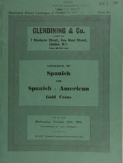 Catalogue of Spanish and Spanish-American gold coins, [arising from] an old collection made in a Latin American country, divided into several lots by the specifications of a will .... [10/12/1960]