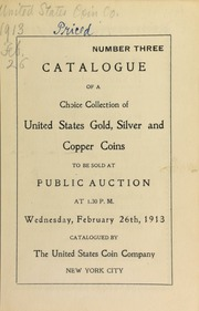 Catalogue of a splendid collection of United States gold, silver, and copper coins. [02/26/1913]