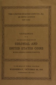 Catalogue of a splendid collection of colonial & United States coins, hard times tokens, Canadian coins and medals; many great rarities in United States gold. [10/06/1915]