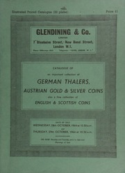 Catalogue of [the second portion of] an important collection of German thalers, [as well as] Austrian gold and silver coins, also a fine collection of English & Scottish coins ... [10/28-29/1964]