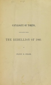Catalogue of Tokens, circulating during the rebellion of 1861