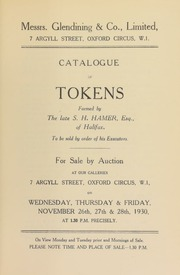 Catalogue of tokens, formed by the late Samuel Henry Hamer, of Halifax, to be sold by order of his executors ... [11/26/1930]