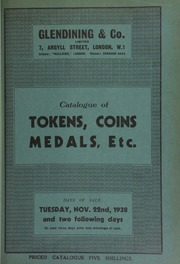 Catalogue of tokens, coins, medals, etc., including Sussex 17th century tokens, 18th century pennies, halfpennies and farthings, bank tokens, countermarked tokens, 19th century silver and copper tokens, foreign coins and tokens, Greek and Roman gold, silver and copper, [etc.] ... [11/22/1938]