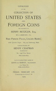 CATALOGUE OF THE COLLECTION OF UNITED STATES AND FOREIGN COINS, THE PROPERTY OF HENRY METZGER, ESQ., WILLIAMSPORT. RARE PATTERN PIECES, LINCOLN MEDALS. 1826 QUARTER EAGLE. 1854 $3 DAHLONEGA MINT.