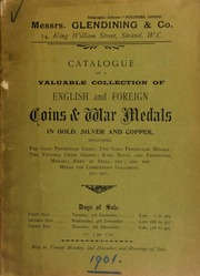 Catalogue of a valuable collection of English and foreign coins & war medals, in gold, silver, and copper, including the Gold Peninsular Cross, ... and the Medal for Conspicuous Gallantry, etc. ... [12/03/1901?]