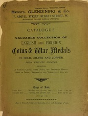 Catalogue of a valuable collection of English and foreign coins and war medals, in gold, silver, and copper, from private sources, including a Victoria Cross, ... Army of India, ... etc. ... [10/27/1902]