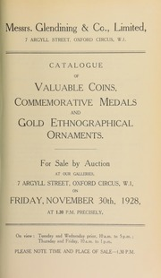 Catalogue of valuable coins, and gold ethnographical ornaments, sold by order of the executors of Sir Wilfred Peek, Bart.; [as well as] commemorative medals, [and further] coins and medals, the property of Sir Maurice Amos, K.B.E. ... [11/30/1928]