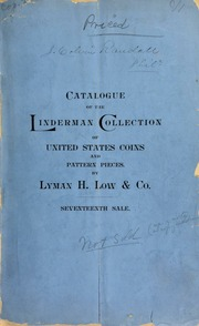 Catalogue of a valuable collection of United States coins ... formed by the late Dr. Henry R. Linderman, Director of the United States Mints and Assay Offices ... [06/28/1887]