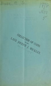 Catalogue of the valuable collection of coins of the late Joseph J. Mickley ... [11/05-06/1878]