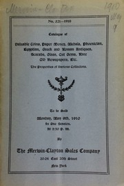 Catalogue of valuable coins, paper money, medals, Phoenician, Egyptian, Greek and Roman antiques, scarabs, glass, cut gems, rare old newspapers, etc., the properties of various collectors ... [05/09/1910]