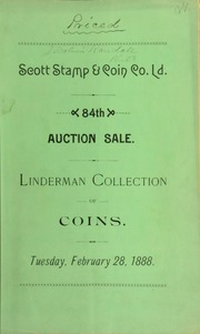 Catalogue of a valuable collection of United States coins ... formed by the late Dr. Henry R. Linderman, director of the United States Mints and Assay offices. [02/28/1888]