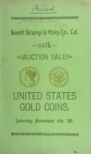 Catalogue of the valuable cabinet of United States gold coins belonging to Rev. Foster Ely ... [11/17/1888]