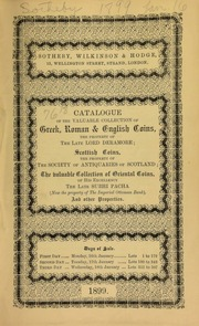 Catalogue of the valuable collection of Greek, Roman, and English coins, the property of the late Lord Deramore; Scottish coins, the property of the Society of Antiquaries of Scotland; the valuable collection of Oriental coins, of his excellency the late Subhi Pacha (now the property of the Imperial Ottoman Bank) ... [01/16/1899]