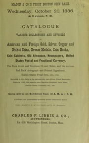 Catalogue of various collections and invoices of American and foreign gold, silver, copper and nickel coins, bronze medals, coin books ... [10/20/1886]
