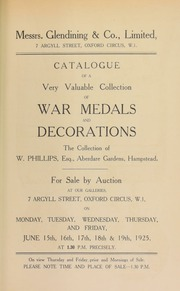 Catalogue of a very valuable collection of war medals and decorations, the collection of W. Phillips, Esq., Aberdare Gardens, Hampstead ... [06/15/1925]