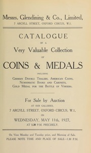 Catalogue of a very valuable collection of coins and medals, including German double thalers, American coins, Roman Imperial denarii, numismatic books and cabinets, such as a mahogany cabinet, by Turton, and war medals and decorations ... [05/11/1927]