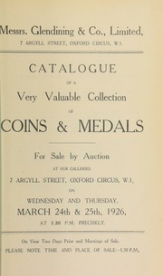 Catalogue of a very valuable collection of coins and medals, including the properties of a gentleman; and [another] gentleman, and containing a catalogue of the Roman coins in the British Museum; as well as the properties of the late Col. Mainwaring; and M. Tissot, [etc.] ... [03/24/1926]