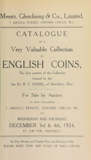 Catalogue of a very valuable collection of English coins, the first portion of the collection formed by the late Dr. R.T. Cassel, of Abertillery, Mon. ... [12/03/1924]