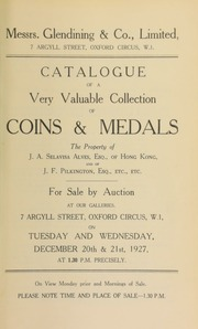 Catalogue of a very valuable collection of coins and medals, including the property of J.A. Selavisa Alves, Esq., of Hong Kong; and J.F. Pilkington, Esq., and containing a copy of Batty's \Catalogue of the Copper Coinage of Great Britain and Ireland, and the Colonies\ ... [12/20/1927]