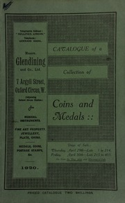 Catalogue of a very valuable collection of coins & medals, including the property of W.J. Davis, [which contains] 18th century tradesman's tokens; [as well as] the [properties] of Dr. J. Garrett; [and] ... Mrs. Kennedy Macaulay, [which contains] a brass Forfar beggar's badge; [and a] Westminster Abbey penny, [with] view of the abbey built 1245; [etc.] ... [04/29/1920]