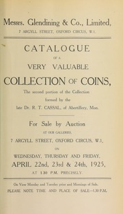 Catalogue of a very valuable collection of coins, the second portion of the collection formed by the late Dr. R.T. Cassal, of Abertillery, Mon. ... [04/22/1925]