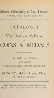 Catalogue of a very valuable collection of coins and medals, including the property of a gentleman, containing British and colonial gold, silver, and copper, [and also] a pair of steel dies used for striking the silver medal of Michael V., Prince of Wallachia ... [03/02/1925]