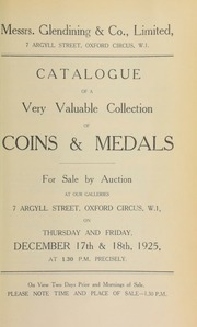 Catalogue of a very valuable collection of coins and medals, including nineteenth century provincial tokens, with reference to Dalton's Silver Token Coinage; duplicates from an Oriental collection; a collection of old Masonic decorations, the property of a gentlemanl ... [12/17/1925]