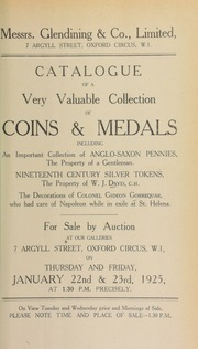Catalogue of a very valuable collection of coins and medals, including an important collection of Anglo-Saxon pennies, the property of a gentleman; nineteenth century silver tokens, the property of W.J. Davis, C.H.; [and] the decorations of Colonel Gideon Gorrequar ... [01/22/1925]