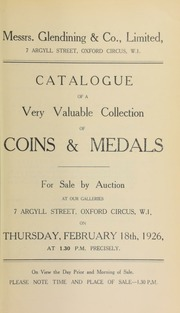 Catalogue of a very valuable collection of coins and medals, including the properties of Lady Wilson Todd; [another] lady; the late Mr. F.W. Brewer, of Newcastle; a gentleman; and P.E. Tolliday, Esq., [etc.] ... [02/18/1926]