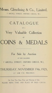 Catalogue of a very valuable collection of coins and medals, including the [further] property of C.A. Halliday, Esq., as well as other properties, and containing the celebrated Petition Crown, by Simon ... [11/19/1925]