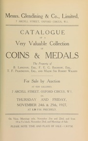 Catalogue of a very valuable collection of coins and medals, including the properties of B. Langton, Esq., of Langton Hall; F.E.G. Bagshaw, Esq.; J.F. Pilkington, Esq., and Major Sir Robert Walker ... [11/24/1927]