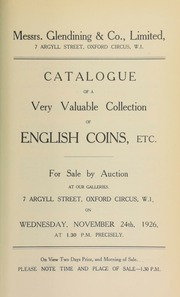 Catalogue of a very valuable collection of English coins, etc., including a pattern broad, by Rawlins, an Oxford Mint three pound piece, a Pontefract Siege piece, a Cromwell the Protector broad, [and] a James II proof of the Irish gunmoney half-crown, 1690 ... [11/24/1926]
