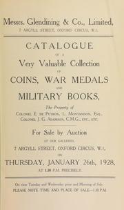 Catalogue of a very valuable collection of coins, war medals and military books, the property of Colonel E. De Putron; J. Mavrogordato, Esq.; L. Montandon, Esq.; Colonel J.G. Adamson, C.M.G., etc. ... [01/26/1928]