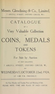 Catalogue of a very valuable collection of coins, medals and tokens, including Hackney pennies, a Godalming sixpence, Barker's halfpenny, and a medal displaying Charles II's disputes with Holland, [etc.] ... [10/22/1924]
