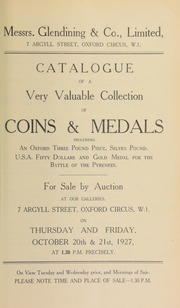 Catalogue of a very valuable collection of coins and medals, including the property of G.L. Goodman, Esq., and containing an Oxford three pound piece, a pattern proof crown, by Wyon, a U.S.A. Augustus Humbert octagonal fifty dollar piece ... [10/20/1927]