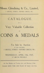 Catalogue of a very valuable collection of coins and medals, including a large Chinese boat-shaped ingot, a Lord George Berkeley medal by Jean Baptiste Du Four, U.S. of A. cents, 1794, [etc.] ... [04/13/1927]