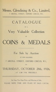 Catalogue of a very valuable collection of coins and medals, including the property of the late Alderman T. Stopher, of Winchester, and containing seventeenth century tradesmen's tokens, and those issued by towns, [etc.] ... [10/28/1926]