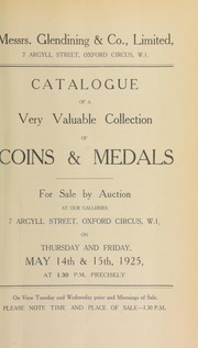Catalogue of a very valuable collection of coins and medals, including eighteenth century tokens, the property of W.J. Davis, Esq., C.H.; [and] the property of the late Dr. R.T. Cassal, of Abertillery, Mon., [etc.] ... [05/14/1925]