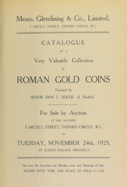Catalogue of a very valuable collection of Roman gold coins, formed by Señor Don I. Soler, of Madrid ... [11/24/1925]