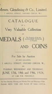 Catalogue of a very valuable collection of naval and military medals, orders and decorations, the property of the late Alexander Duncan, of Penarth, [as well as] coins ... [06/17/1924]
