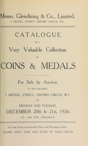 Catalogue of a very valuable collection of coins and medals, including numerous war medals and decorations, and also the coin properties of E. Rolfe, Esq.; and L. Barber, Esq., as well as medals and plaques formerly the property of the late Lord Kelvin, P.C. ... [12/20/1926]