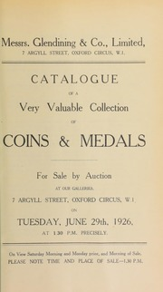 Catalogue of a very valuable collection of coins and medals, including the properties of D. Mirrielees, Esq.; A. MacDonald; a foreign artist; [and] the collection formed by Col. Sir William Sergeant, C.B., [and containing] the Murdoch collection of bound auction catalogues, [etc.] ... [06/29/1926]