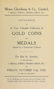 Catalogue of a very valuable collection of gold coins and medals, formed by a continental collector, and including many coins from the Austrian Empire, the German Empire, and South America ... [10/11/1929]