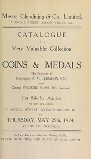 Catalogue of a very valuable collection of coins and medals, the property of Commander A.M. Thomson, R.N., of Musselburgh, and General Frederick Brine, R.E., deceased ... [05/29/1924]