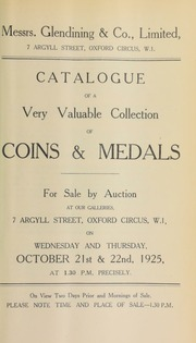 Catalogue of a very valuable collection of coins and medals, including the property of C.A. Halliday, Esq., and various other properties, and containing English medals, such as a Charles II Christ's Hospital scholar's badge, of 1672; and Roman gold, such as an octodrachm of Arsinoe II ... [10/21/1925]